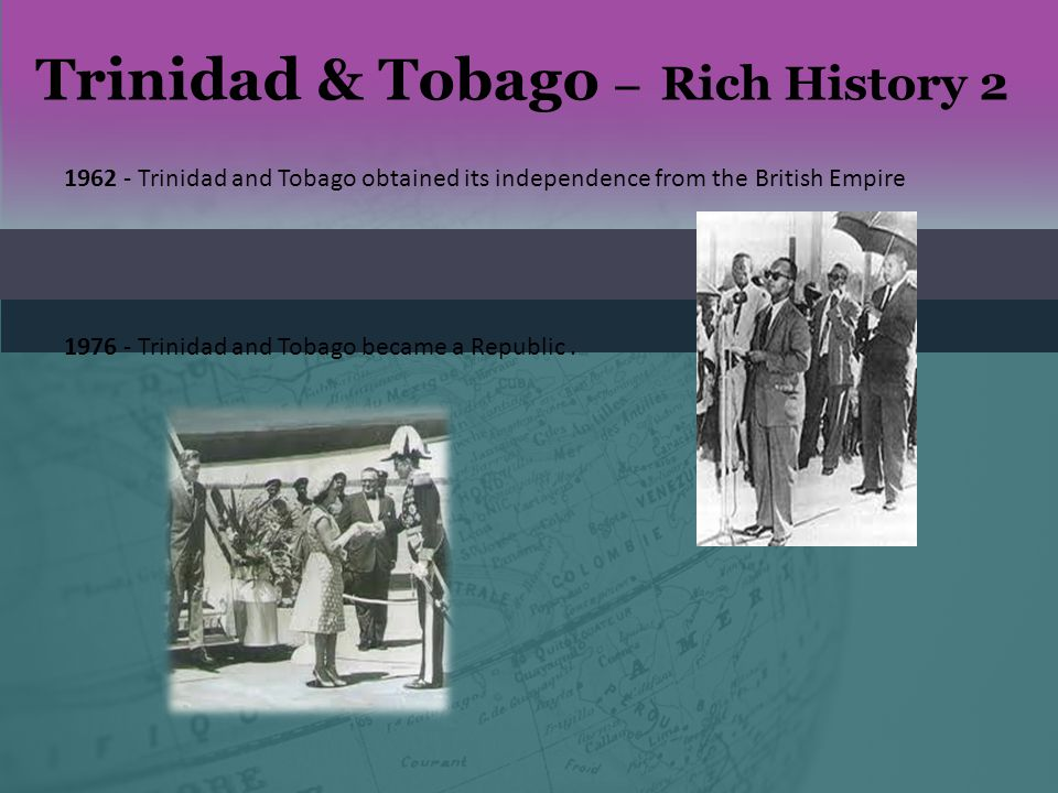 a history of trinidad and tobagos independence Learn about the history, geography and culture of trinidad and tobago and find statistical and demographic information,information on trinidad and tobago — geography, history, politics, government, economy, population statistics, culture, religion, languages, largest cities, as well as a map and the national flag.