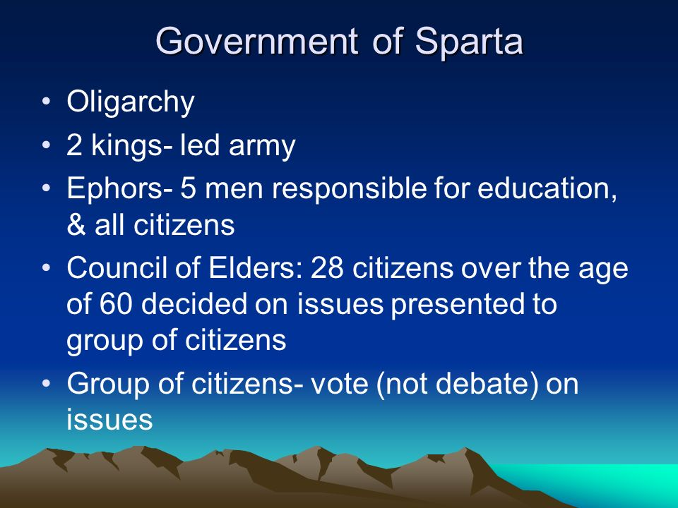 Government of Sparta Oligarchy 2 kings- led army