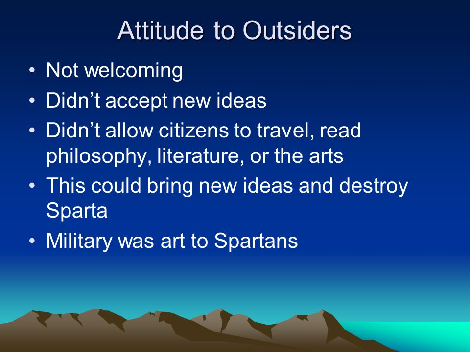Attitude to Outsiders Not welcoming Didn't accept new ideas