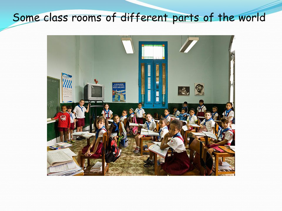 Some class rooms of different parts of the world