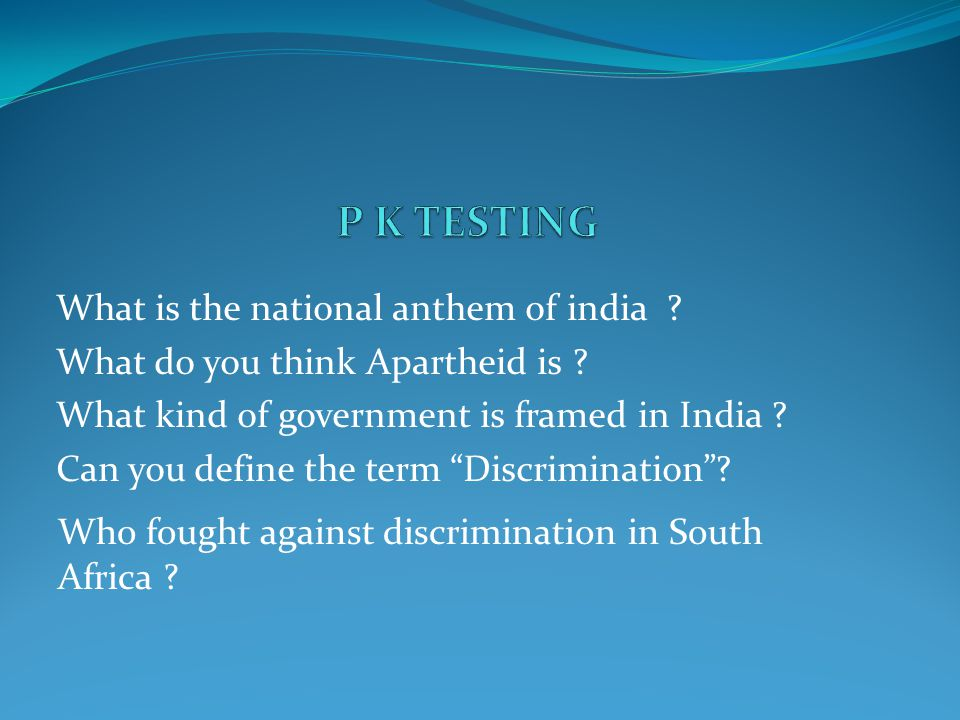 P K TESTING What is the national anthem of india