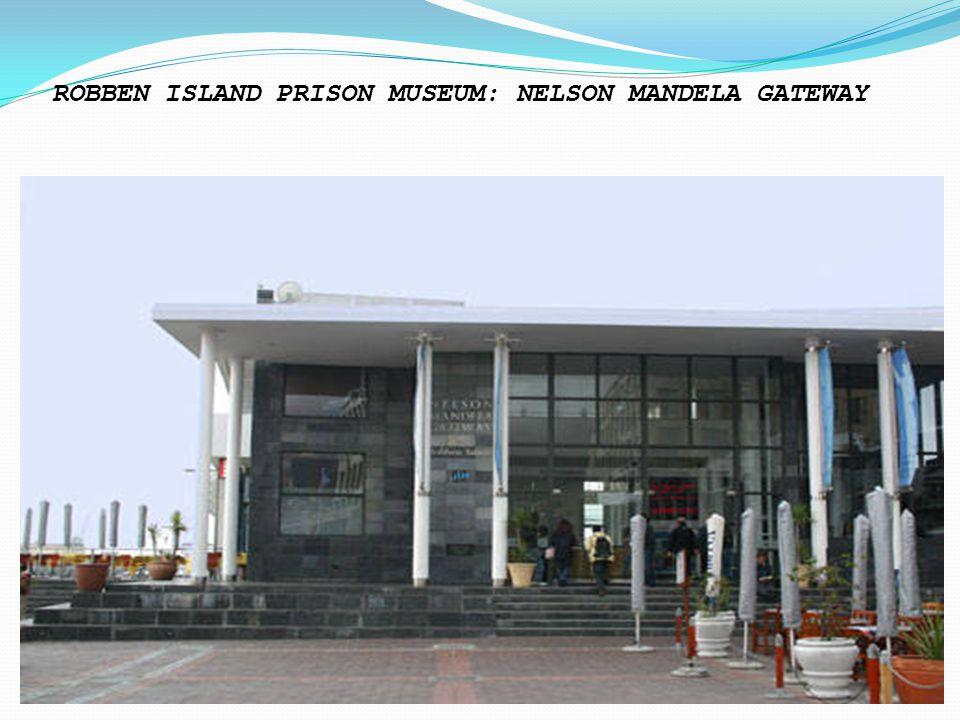 ROBBEN ISLAND PRISON MUSEUM: NELSON MANDELA GATEWAY