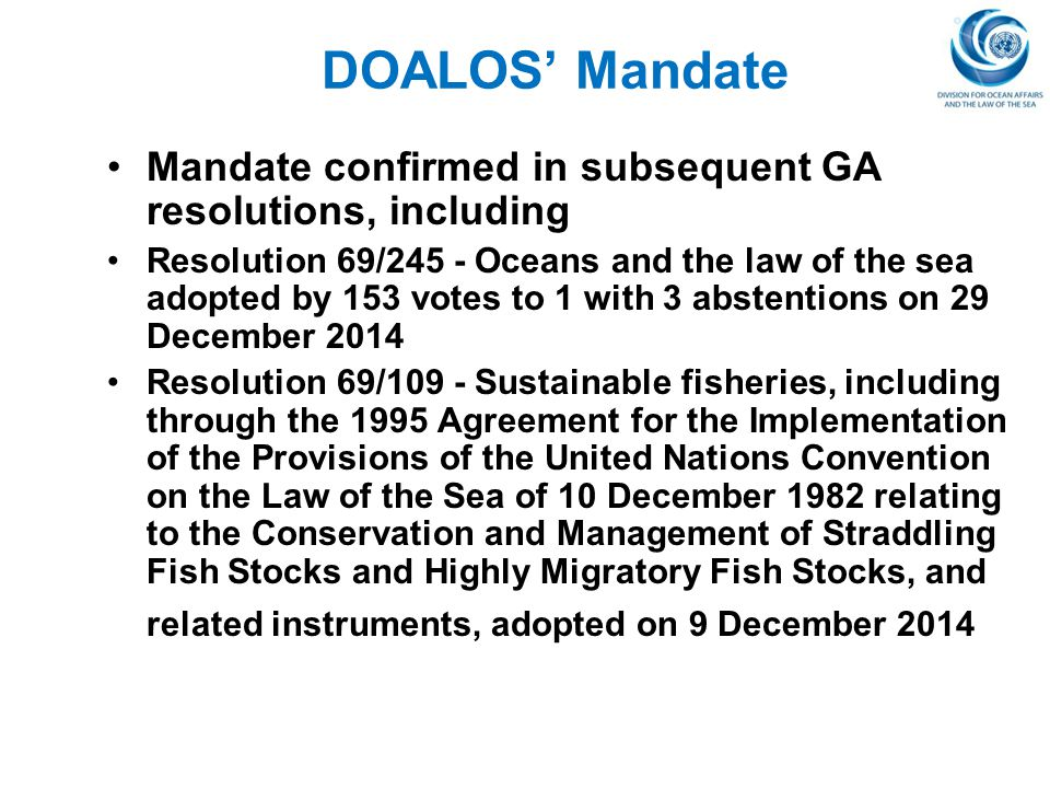 DOALOS' Mandate Mandate confirmed in subsequent GA resolutions, including.