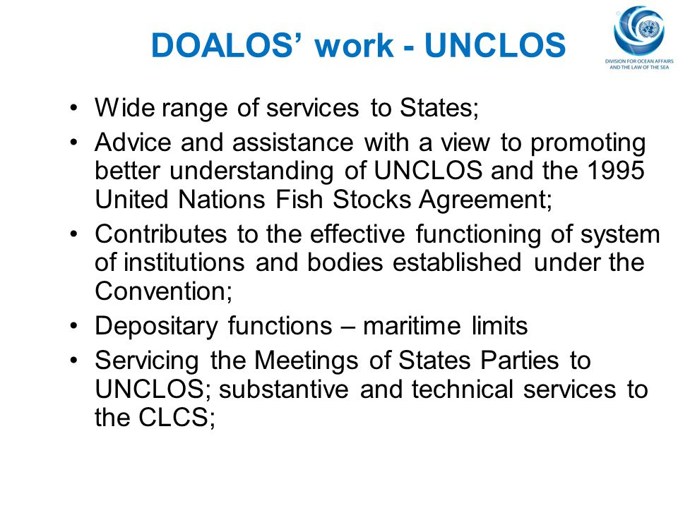 DOALOS' work - UNCLOS Wide range of services to States;