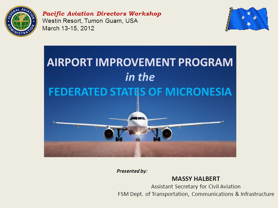 AIRPORT IMPROVEMENT PROGRAM FEDERATED STATES OF MICRONESIA