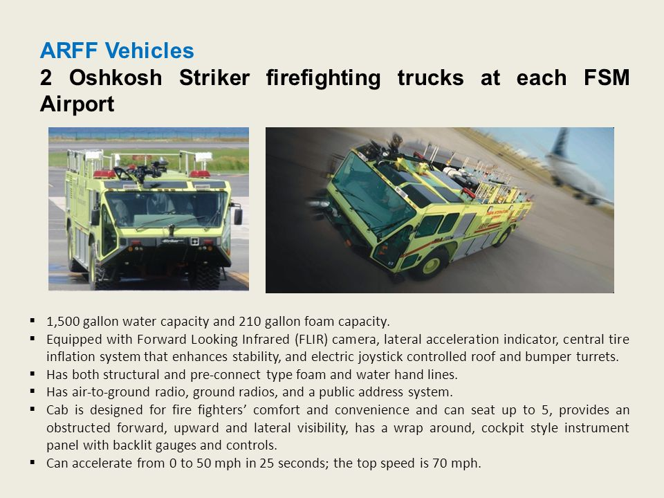 2 Oshkosh Striker firefighting trucks at each FSM Airport