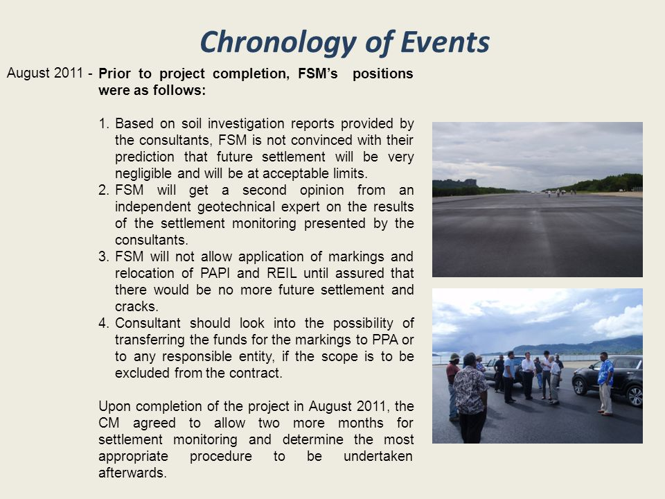 Chronology of Events Prior to project completion, FSM's positions were as follows:
