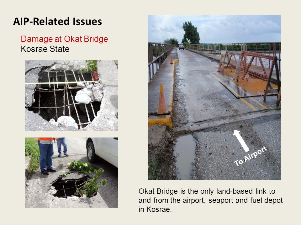 AIP-Related Issues Damage at Okat Bridge Kosrae State To Airport
