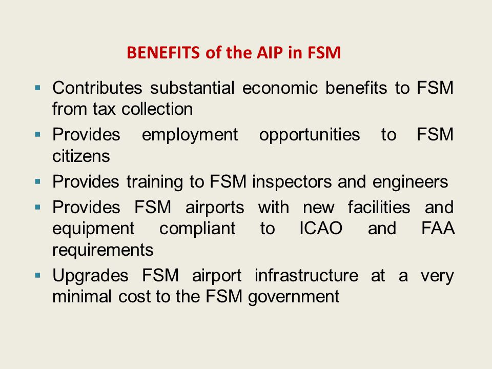 BENEFITS of the AIP in FSM