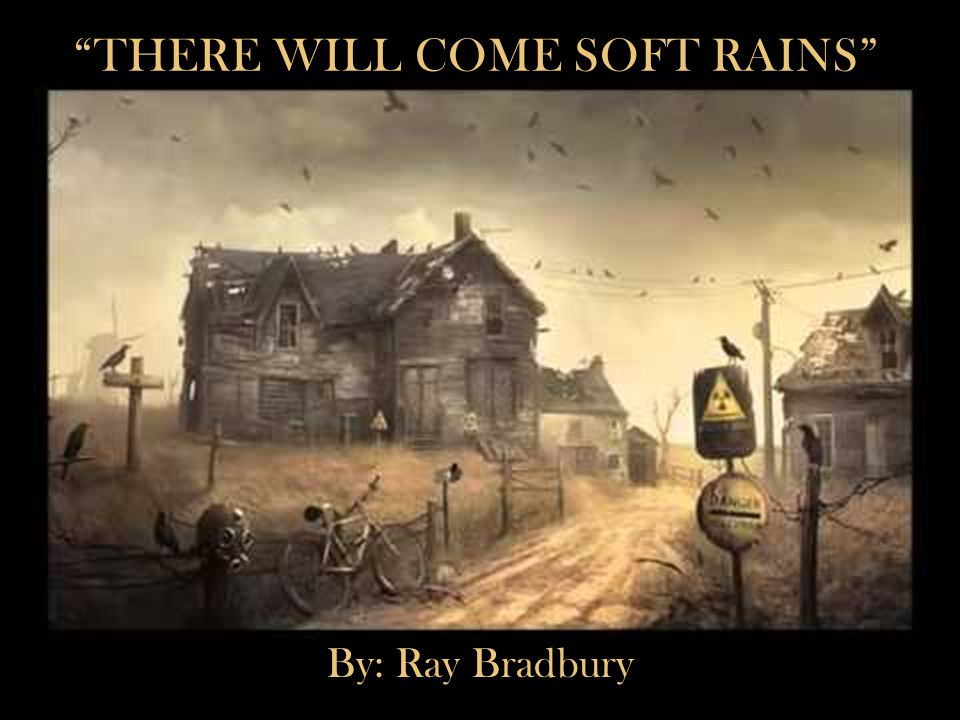 There will come soft rains by
