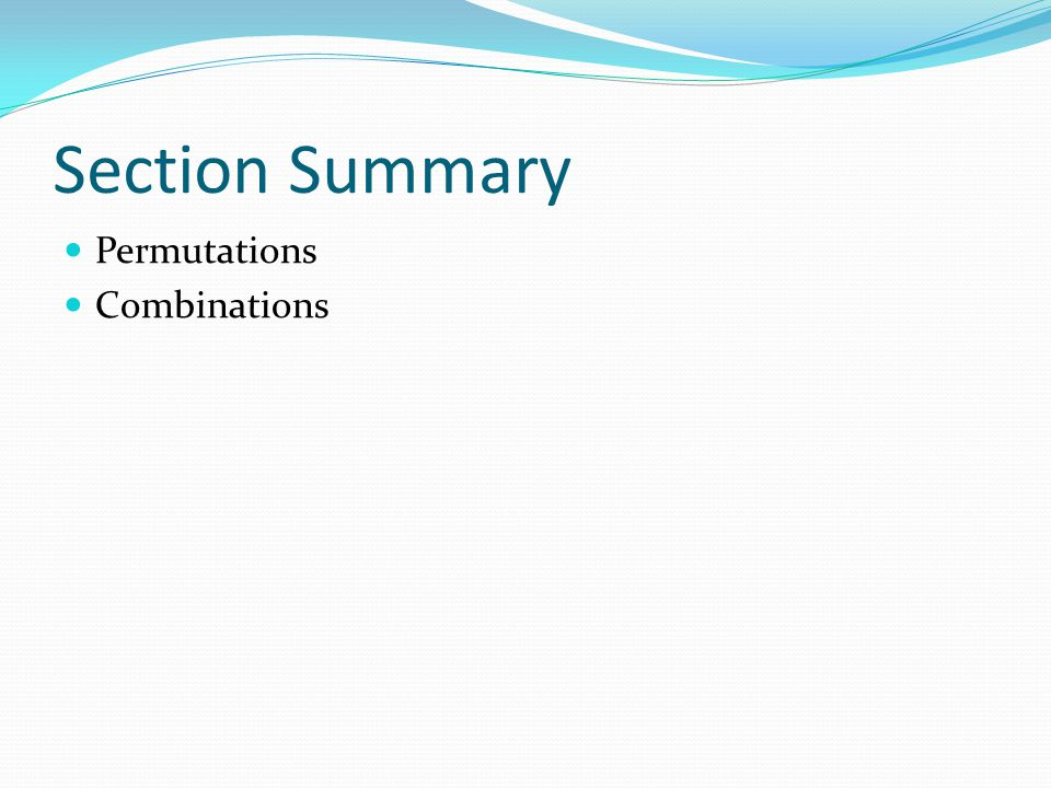 Section Summary Permutations Combinations
