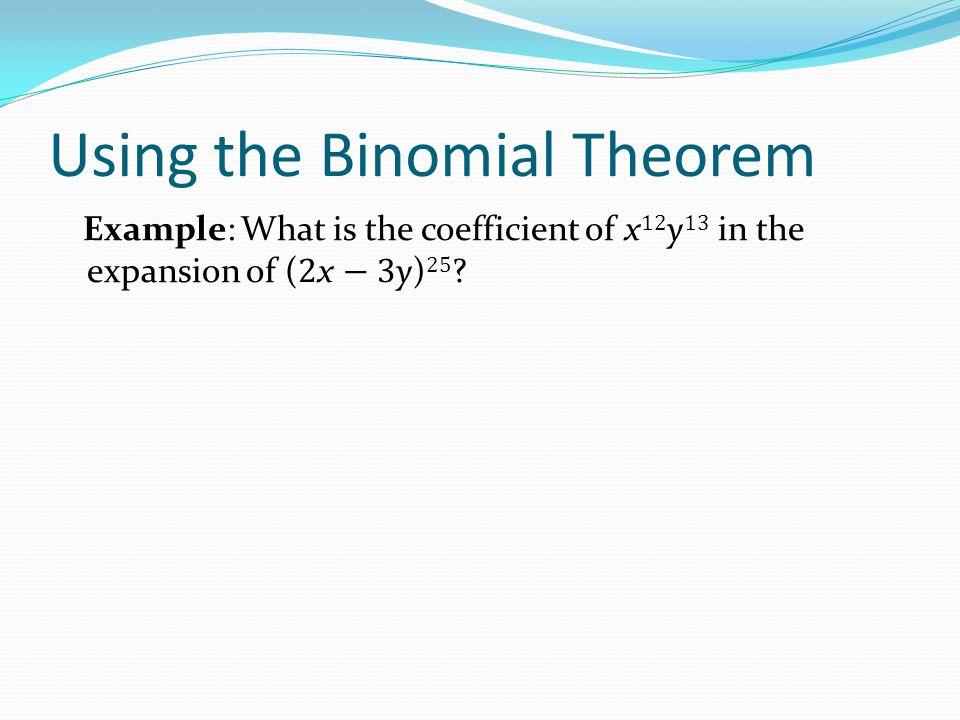 Using the Binomial Theorem