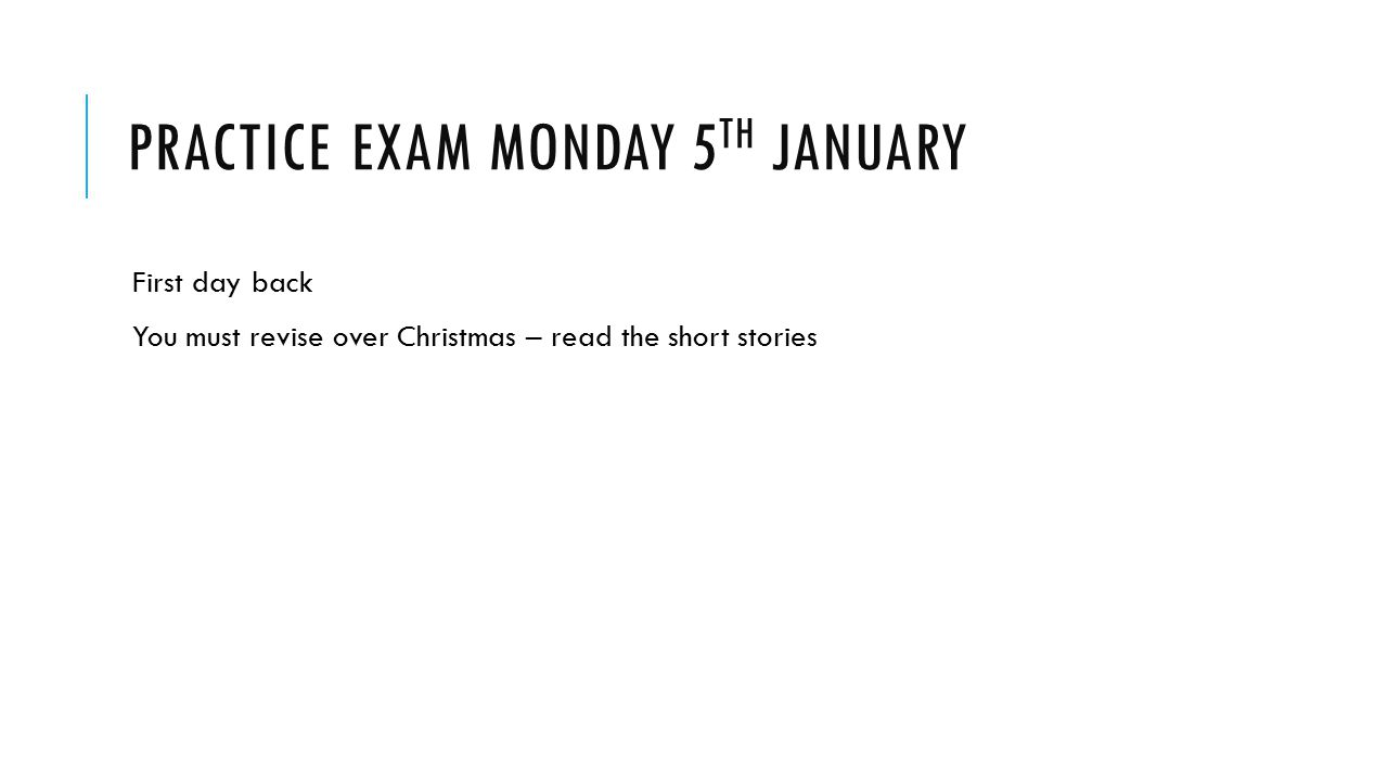 Practice exam Monday 5th january