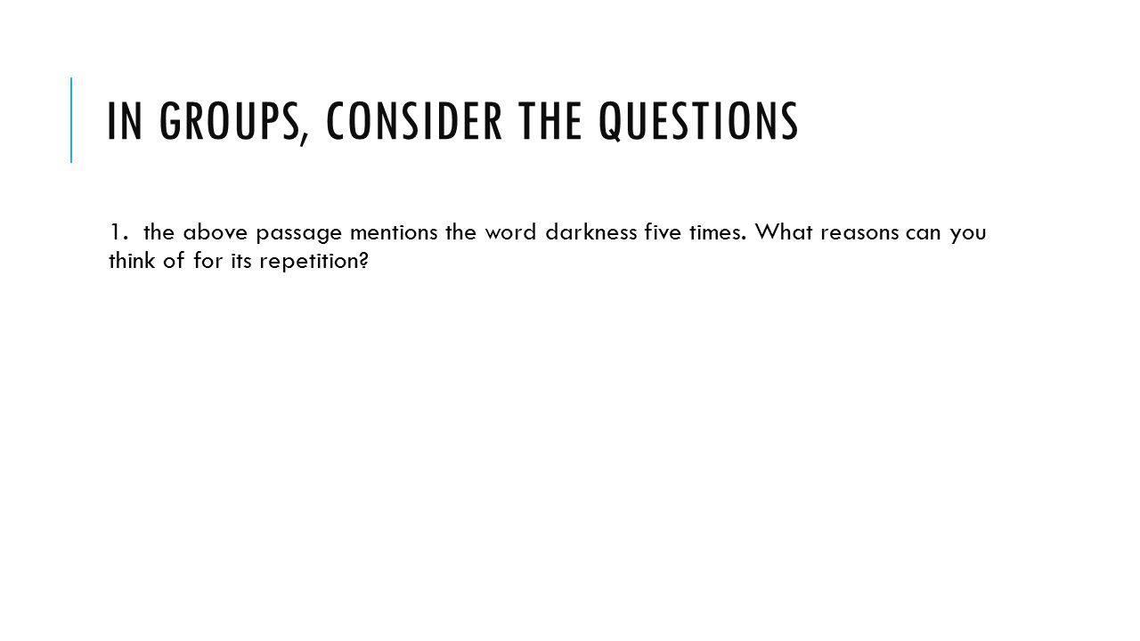 In groups, consider the questions