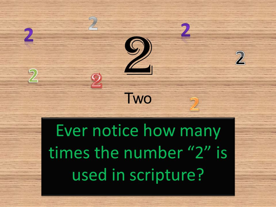Ever notice how many times the number 2 is used in scripture