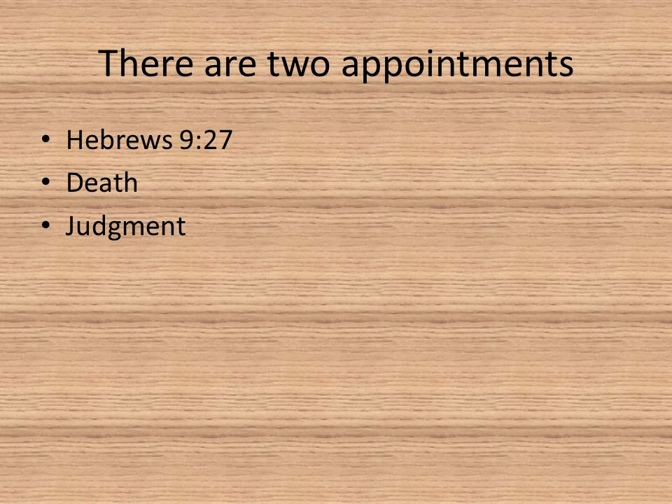 There are two appointments
