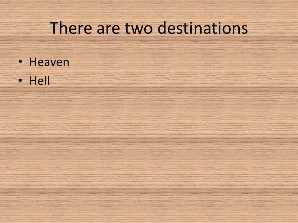 There are two destinations