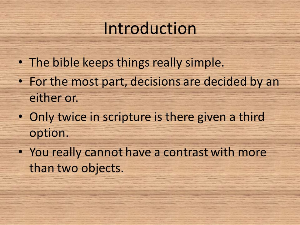 Introduction The bible keeps things really simple.
