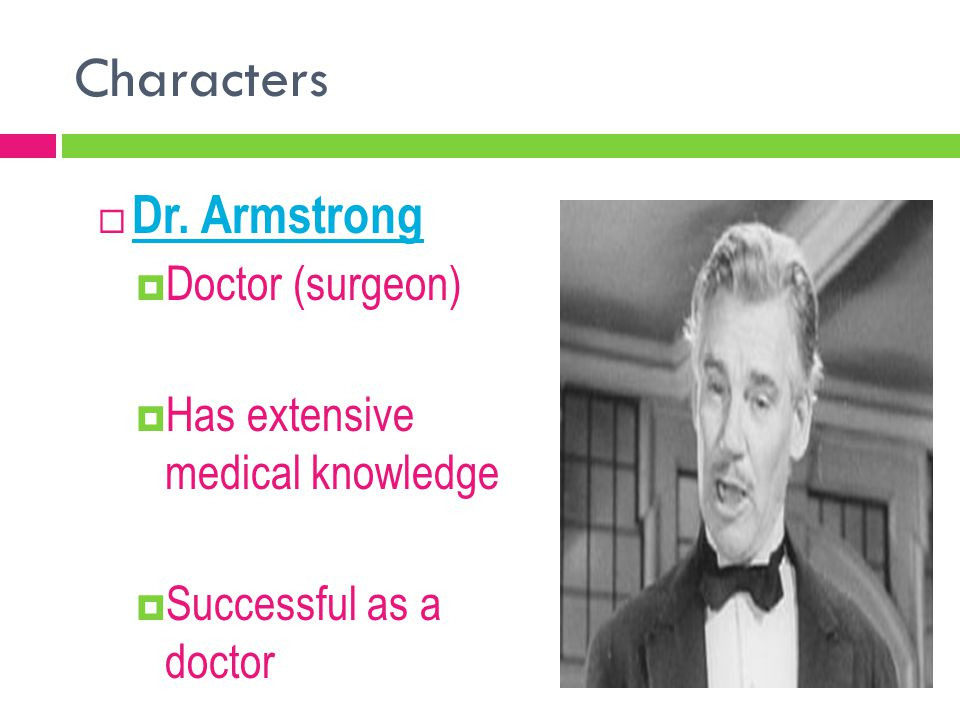 Characters Dr. Armstrong Doctor (surgeon)