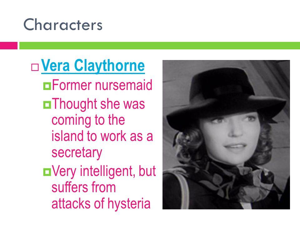 Characters Vera Claythorne Former nursemaid