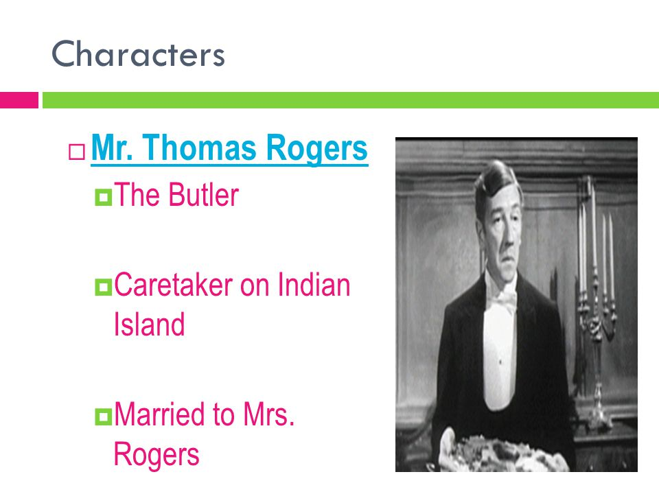Characters Mr. Thomas Rogers The Butler Caretaker on Indian Island