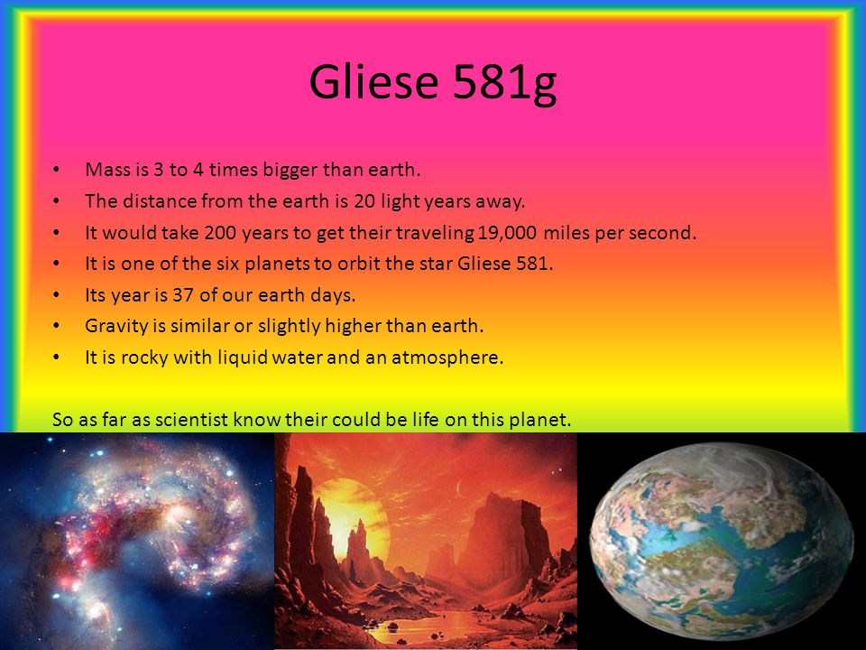 Gliese 581g Mass is 3 to 4 times bigger than earth.