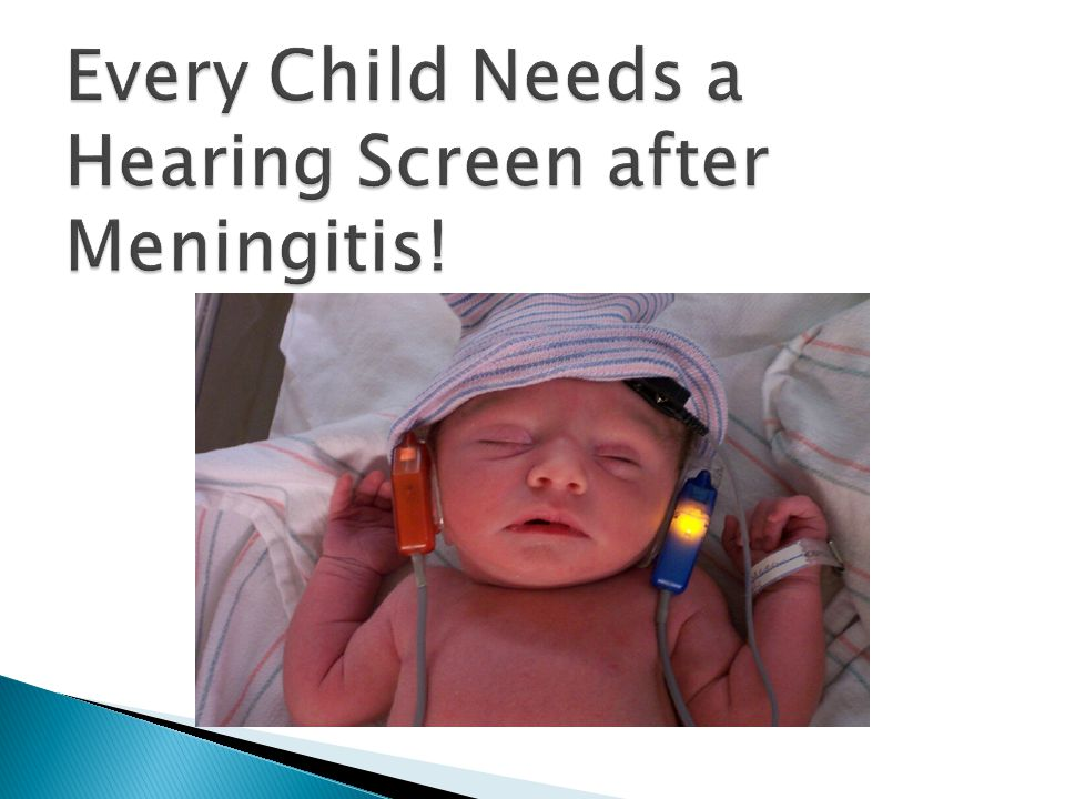 Every Child Needs a Hearing Screen after Meningitis!