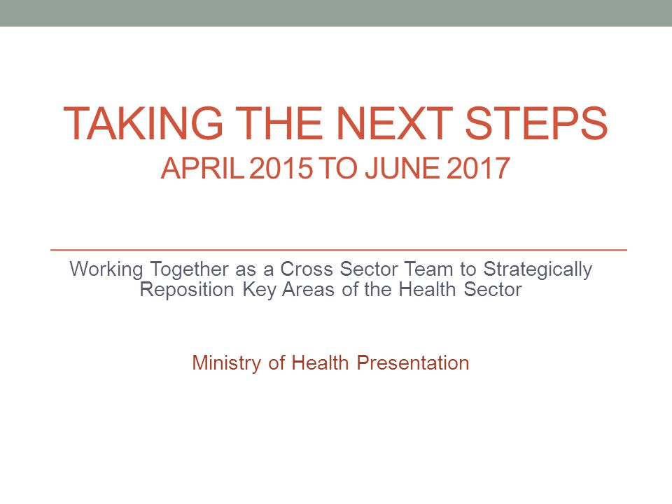 Taking the next steps April 2015 to June 2017