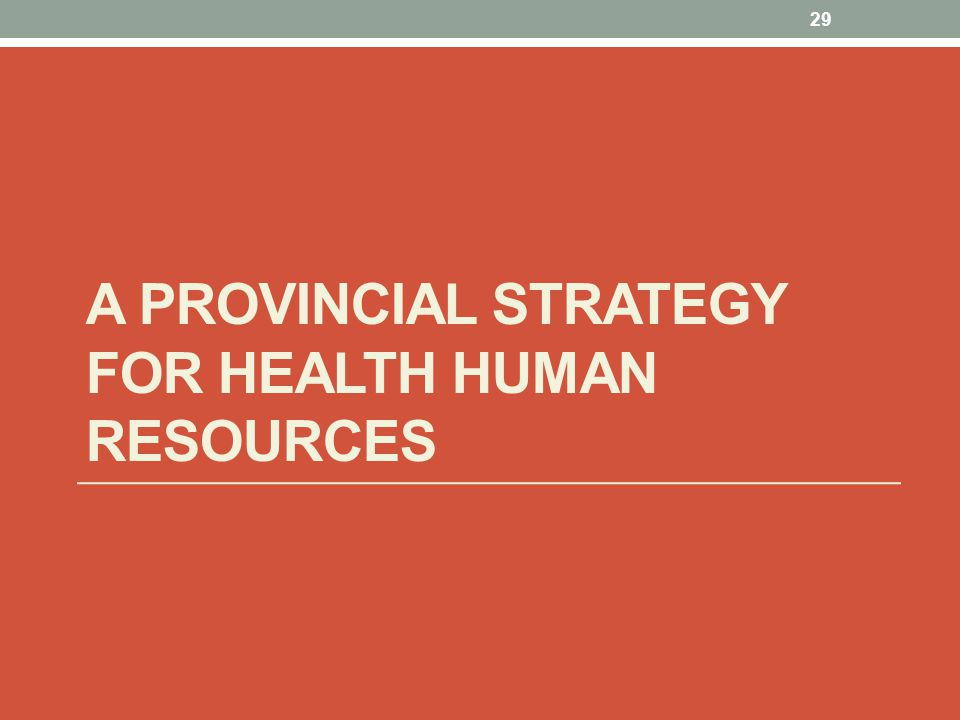 A Provincial Strategy for Health Human Resources