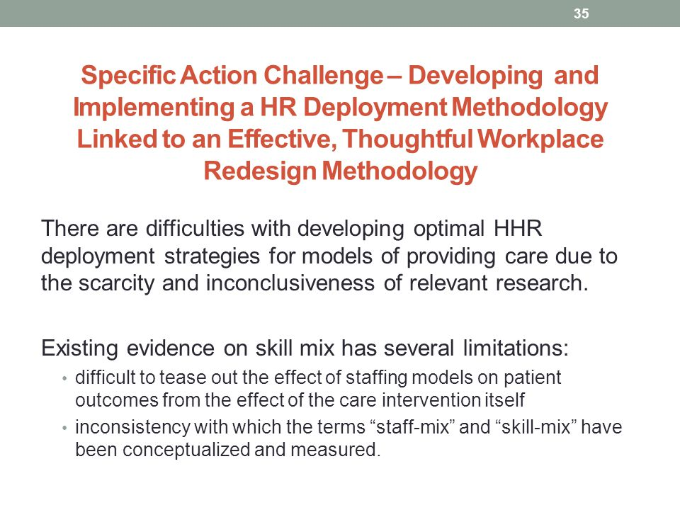 Specific Action Challenge – Developing and Implementing a HR Deployment Methodology Linked to an Effective, Thoughtful Workplace Redesign Methodology