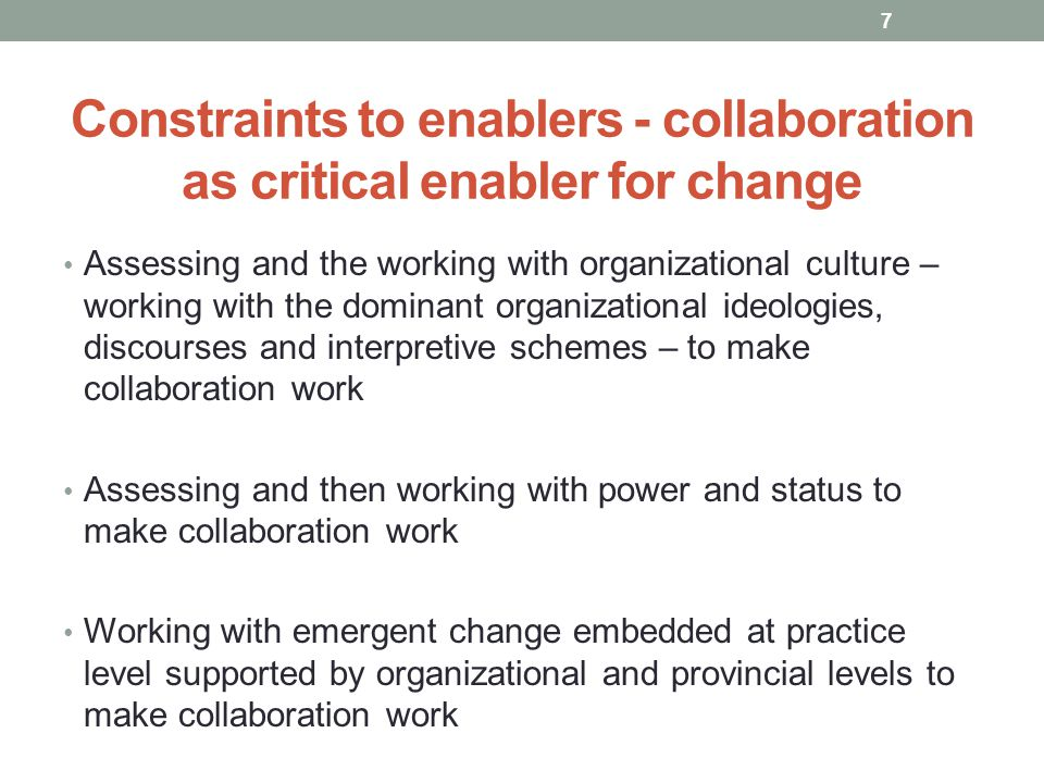Constraints to enablers - collaboration as critical enabler for change