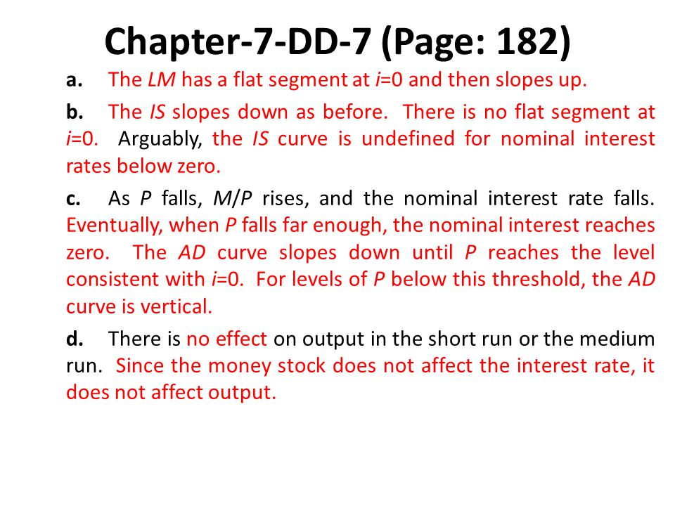 Chapter-7-DD-7 (Page: 182) a. The LM has a flat segment at i=0 and then slopes up.