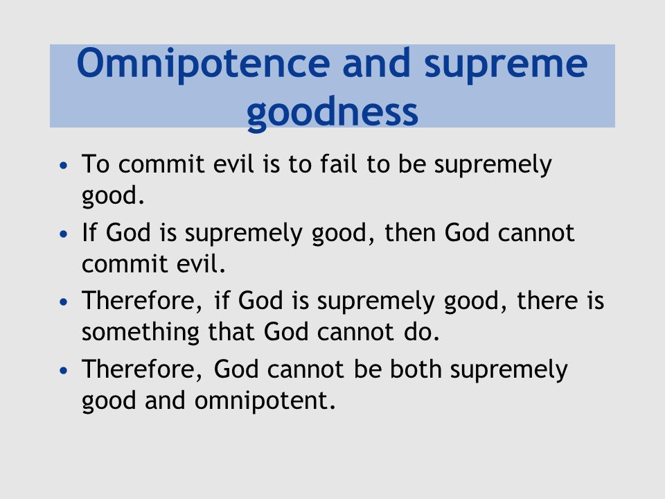 Omnipotence and supreme goodness