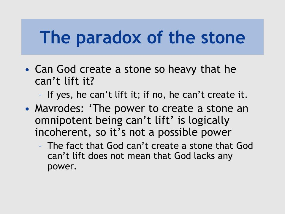 The paradox of the stone
