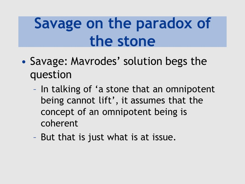 Savage on the paradox of the stone