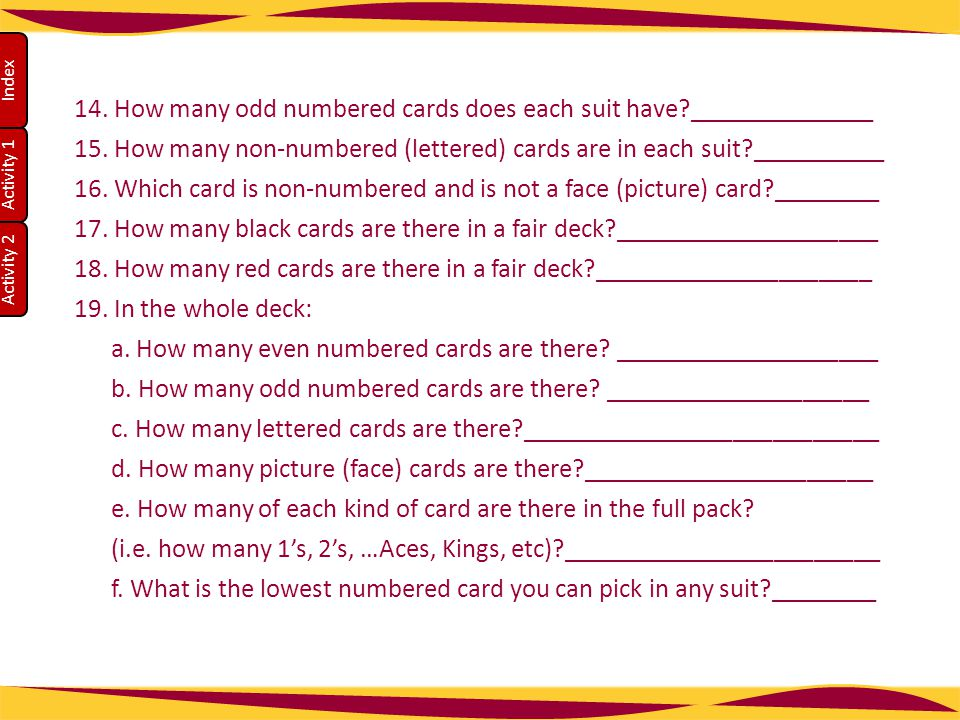 14. How many odd numbered cards does each suit have ______________