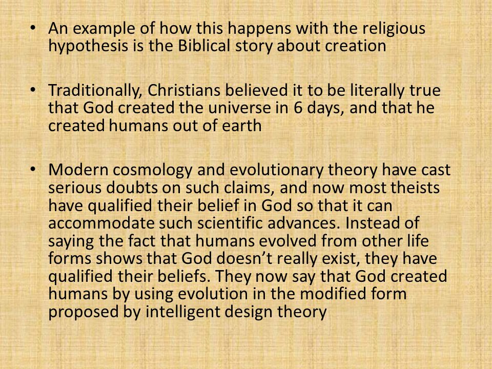 An example of how this happens with the religious hypothesis is the Biblical story about creation