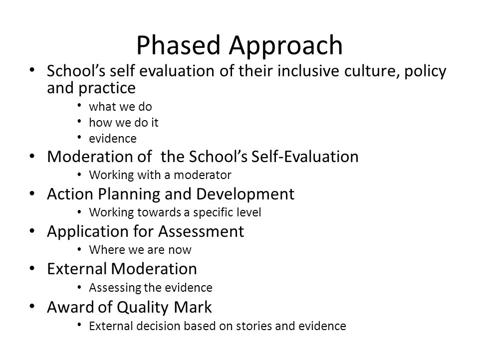 Phased Approach School's self evaluation of their inclusive culture, policy and practice. what we do.