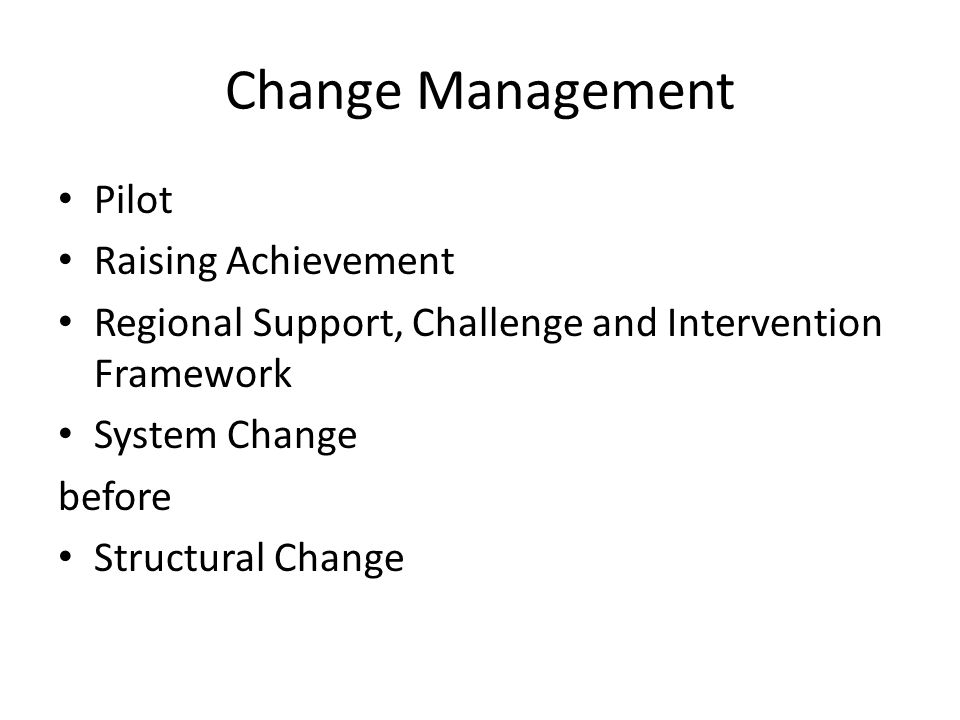 Change Management Pilot Raising Achievement