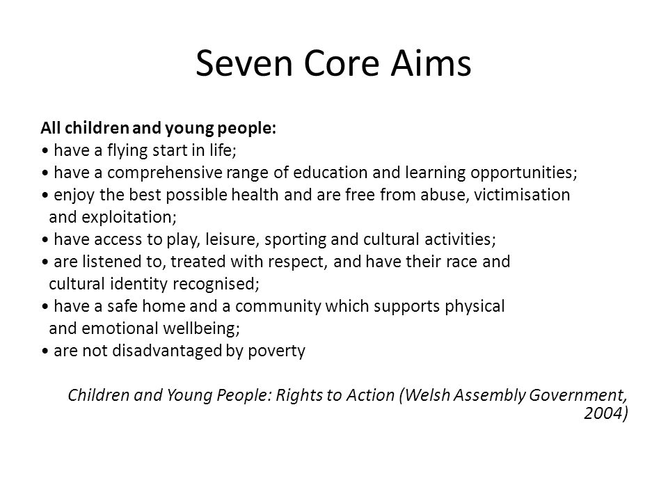 Seven Core Aims All children and young people: