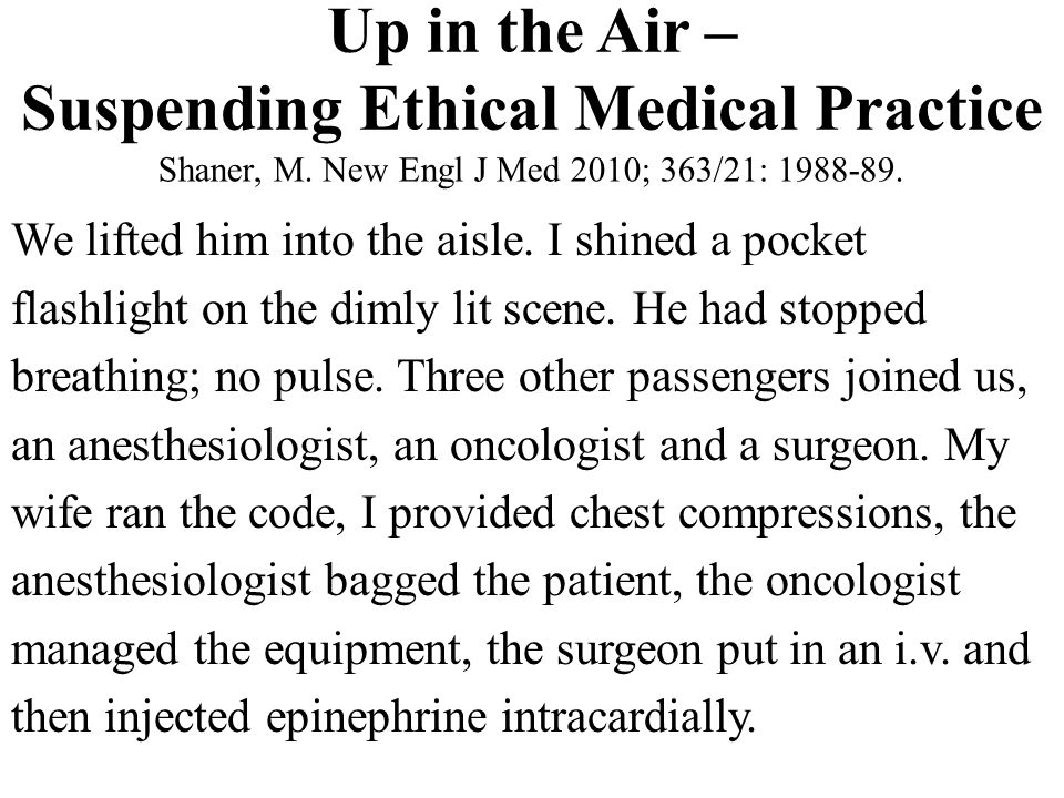 Up in the Air – Suspending Ethical Medical Practice