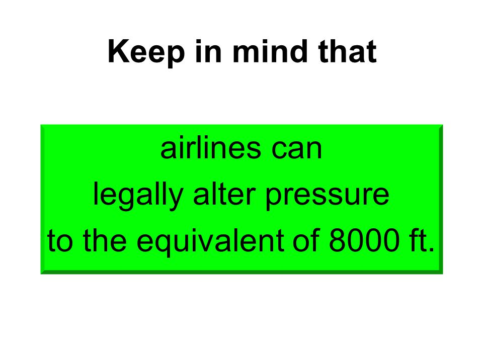 airlines can legally alter pressure to the equivalent of 8000 ft.