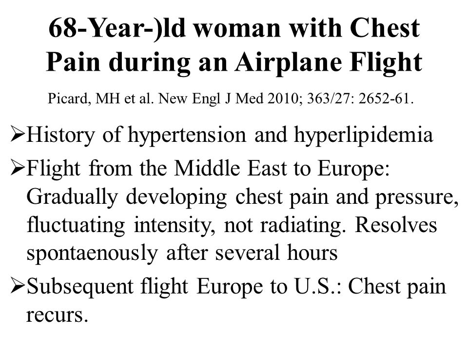 68-Year-)ld woman with Chest Pain during an Airplane Flight