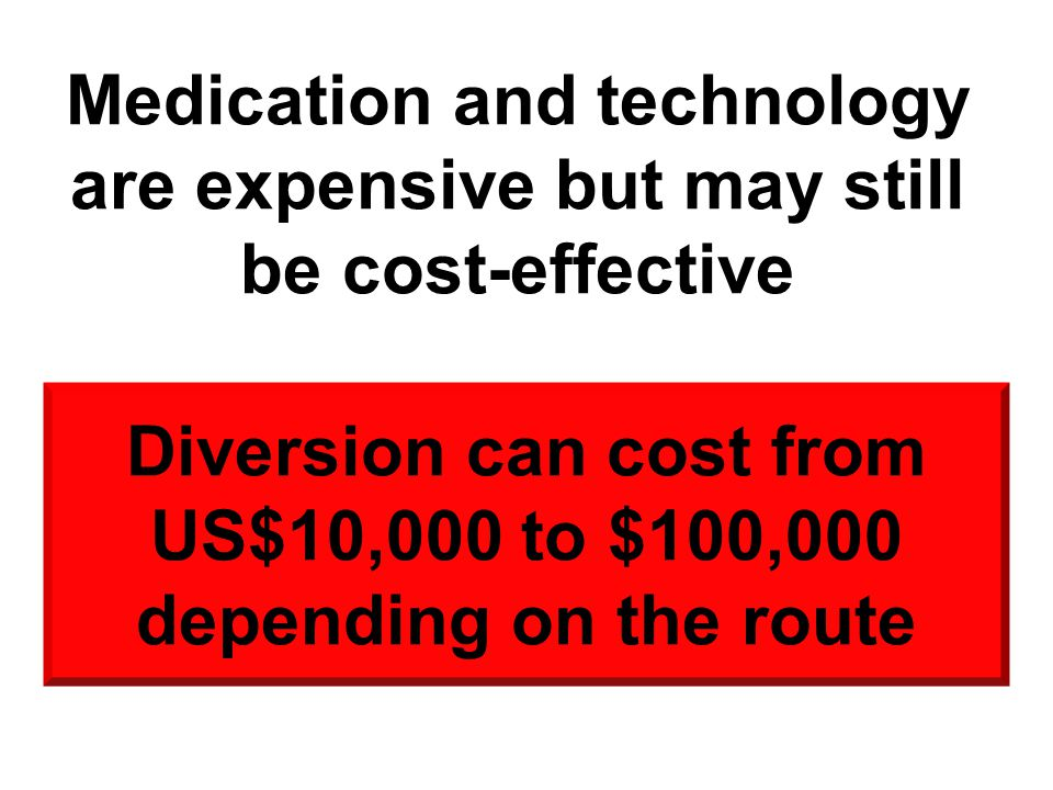 Diversion can cost from US$10,000 to $100,000 depending on the route