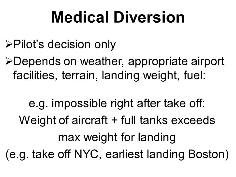 Medical Diversion Pilot's decision only