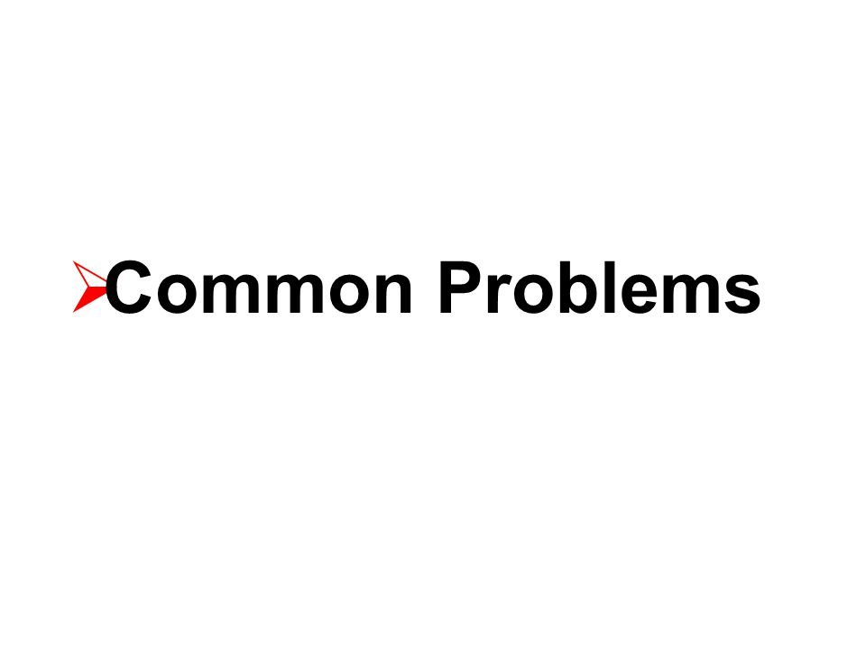 Common Problems