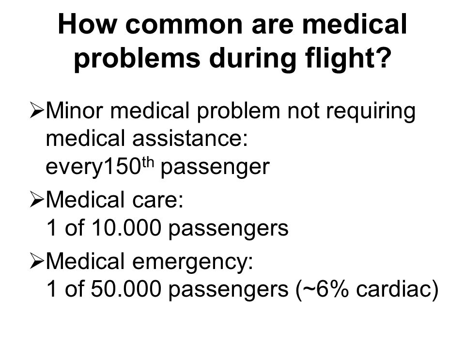 How common are medical problems during flight