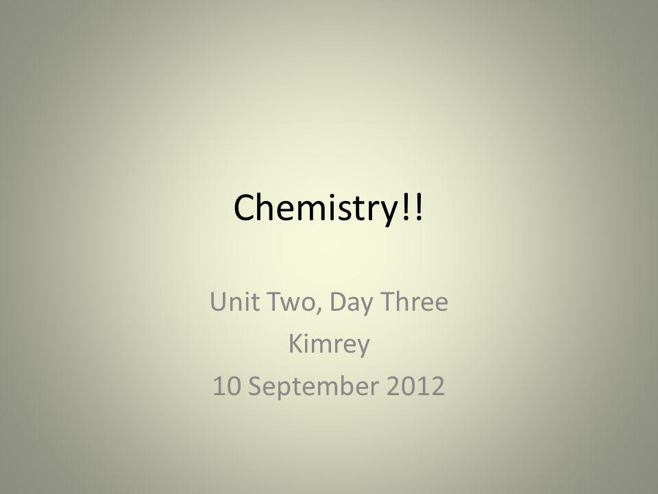 Unit Two, Day Three Kimrey 10 September 2012