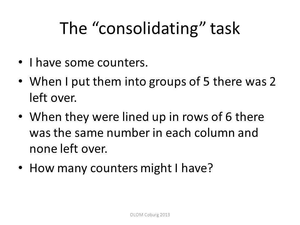 The consolidating task