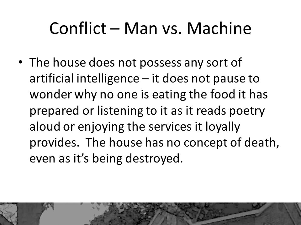Conflict – Man vs. Machine